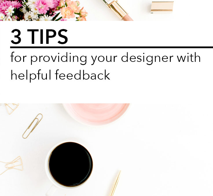 3 Tips for providing your designer with helpful feedback